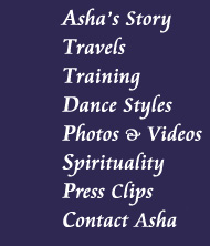 Asha Dance - Asha's Story, Travels, Training, Dance Styles, Photos and Videos, Press, Booking, Contact Info